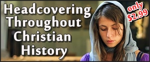 """Headcovering Throughout Christian History"" Only $2.99 on Kindle"